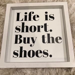 """Life is short. Buy the shoes"" sign!"